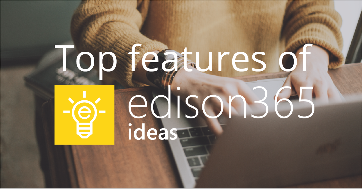 Top features of edison365